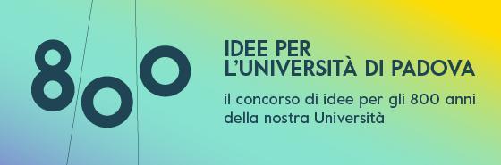800 idee per l'Università di Padova - il concorso di idee per gli 800 anni della nostra università