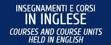 Insegnamenti e corsi in inglese - Courses and course units held in english