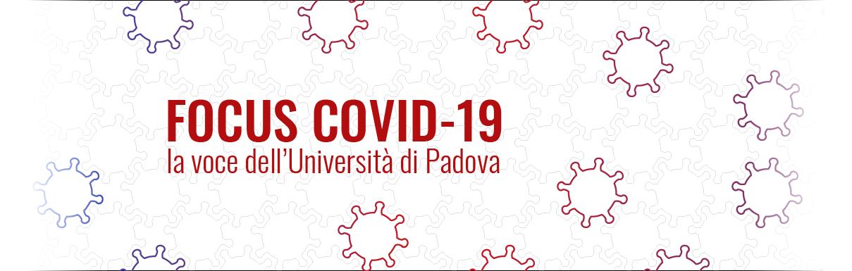 Focus Covid19 - La voce dell'Università di Padova